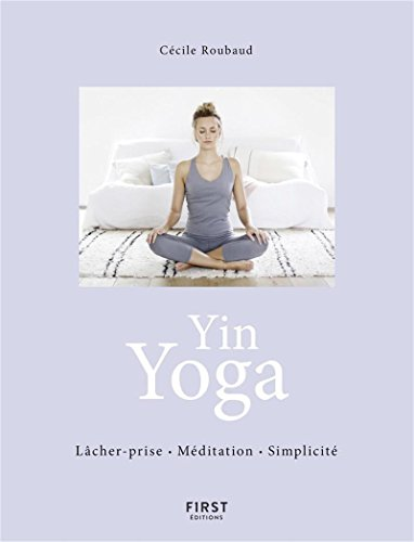 Yin Yoga - Respiration Méditation Simplicité par Cécile ROUBAUD