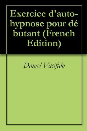 Couverture du livre Exercice d'auto-hypnose pour débutant