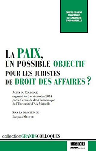 La Paix, un possible objectif pour les juristes du droit des affaires ? par Collectif
