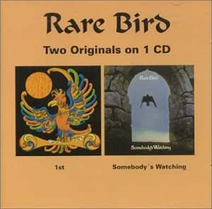 1st//Somebody's Watching Import, Original recording remastered Edition by Rare Bird (1997) Audio CD