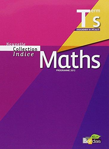 Indice Tle S Spécialité • Manuel de l'élève Petit Format (Édition 2012)