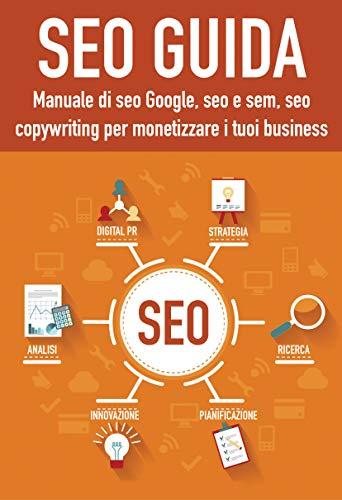 Photo Gallery seo guida: manuale di seo google, seo e sem, seo copywriting per monetizzare con la seo 2018