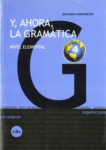 Y, ahora, la gramática 4. Nivel elemental (ESPAÑOL PARA EXTRANJEROS)