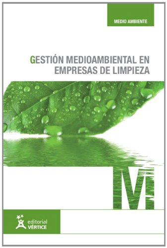 Gestión medioambiental en empresas de limpieza (Medioambiente) por Equipo Vértice