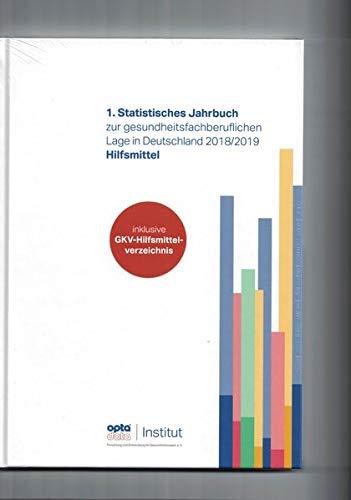 1. Statistisches Jahrbuch zur gesundheitsfachberuflichen Lage in Deutschland 2018/2019 - Hilfsmittel (1. Statistisches Jahrbuch zur gesundheitsfachberuflichen Lage in Deutschland - Hilfsmittel)