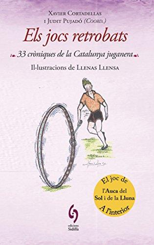 Els Jocs Retrobats. 33 Cròniques De La Catalunya Juganera (La Talaia)
