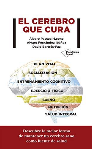 EL CEREBRO QUE CURA - Álvaro Pascual, Álvaro Fernández y David Bartrés