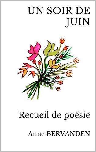 Couverture du livre UN SOIR DE JUIN: Recueil de poésie