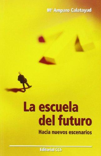 La Escuela Del Futuro (Educar)