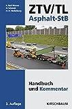 ZTV/TL Asphalt-StB: Handbuch und Kommentar inkl. Ergänzungsband 2014 - Rudi Bull-Wasser, Hans Schmidt, Hans-Hermann Weßelborg