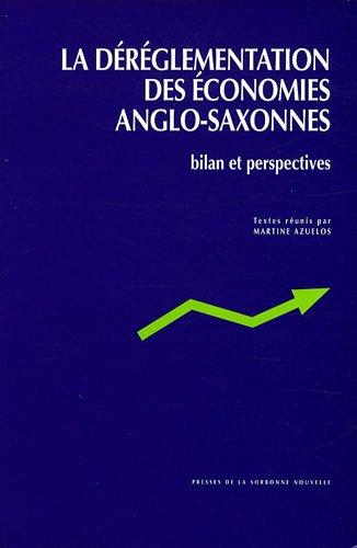 La déréglementation des économies anglo-saxonnes : bilan et perspectives par Azuelos