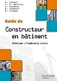 Guides industriels, guide du constructeur en bâtiment : Livre élève...