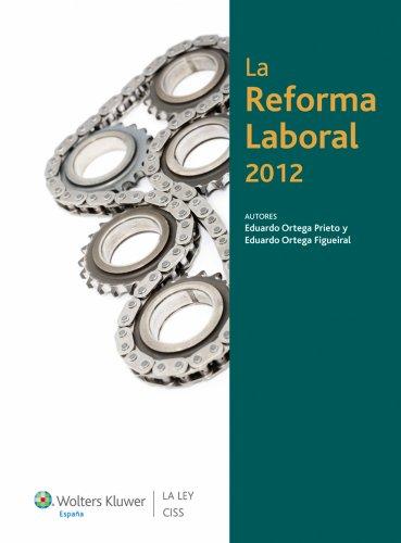 La Reforma Laboral 2012 por Eduardo Ortega Prieto