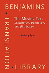 The Moving Text: Localization, Translation, and Distribution (Benjamins Translation Library)
