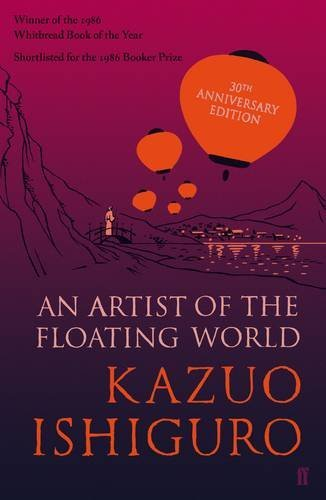 An Artist of the Floating World: 30th Anniversary Edition by Kazuo Ishiguro(2016-06-30)