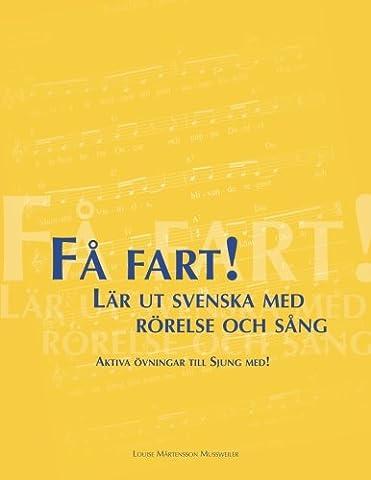 Få fart! Lär ut svenska med rörelse och sång: Aktiva övningar till Sjung med!