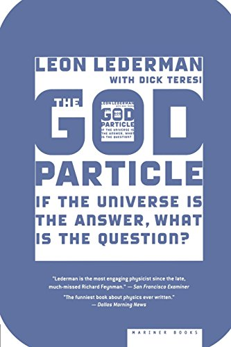 The God Particle: If the Universe Is the Answer, What Is the Question? por Leon Lederman