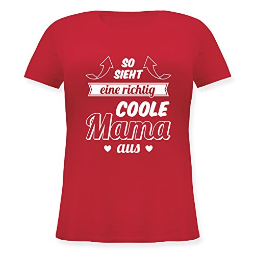 Shirtracer Muttertag - So Sieht eine Richtig Coole Mama Aus - Lockeres Damen-Shirt in Großen Größen mit Rundhalsausschnitt Rot