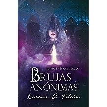 Brujas anónimas: Libro I - El comienzo