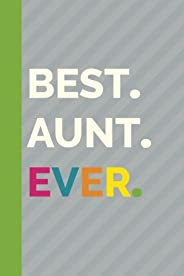 Best Aunt Ever (6x9 Journal): Lined Writing Journal, 120 Pages (Best Ever Journals) (Volume 3)