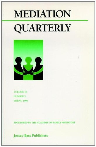 Mediation Quarterly, No. 3, Fall 1999 (J-B Mq Single Issue Mediation Quarterly)