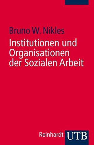 Institutionen und Organisationen der Sozialen Arbeit: Eine Einführung