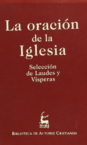 Oración de la iglesia selección de laudes yvísperas (OBRAS LITÚRGICAS) por Gia Secretariado Nacional De Litúr
