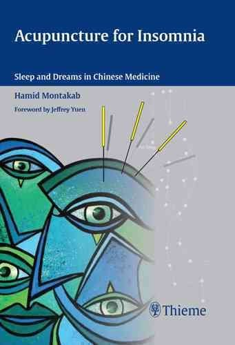 [Acupuncture for Insomnia: Sleep and Dreams in Chinese Medicine] (By: Hamid Montakab) [published: April, 2012]
