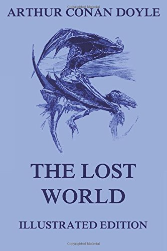 The Lost World: Fully illustrated with 25 drawings