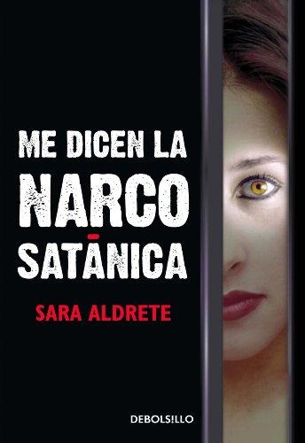 Me dicen la narcosatánica (Spanish Edition)