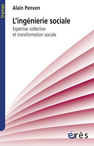 L'ingénierie sociale : Expertise collective et transformation sociale
