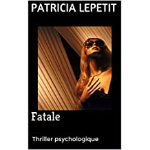 Fatale: Thriller psychologique