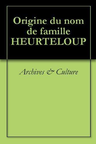 Origine du nom de famille HEURTELOUP (Oeuvres courtes) par Youscribe