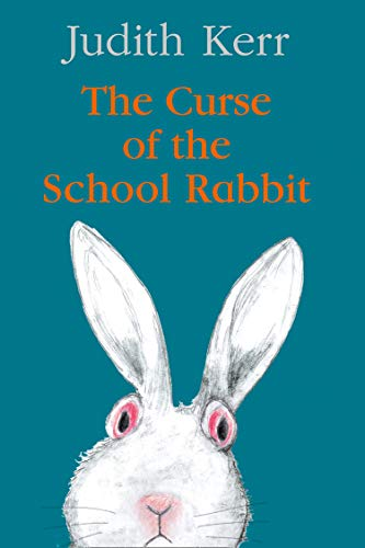 The Curse of the School Rabbit: A hilarious and touching new classic for young readers (English Edition)