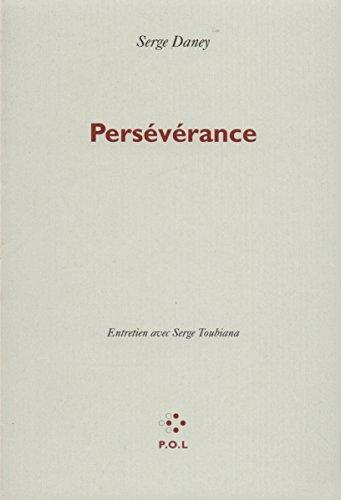 Serge Daney : Persévérance - Entretien avec Serge Toubiana