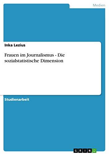 Frauen im Journalismus - Die sozialstatistische Dimension (German Edition)