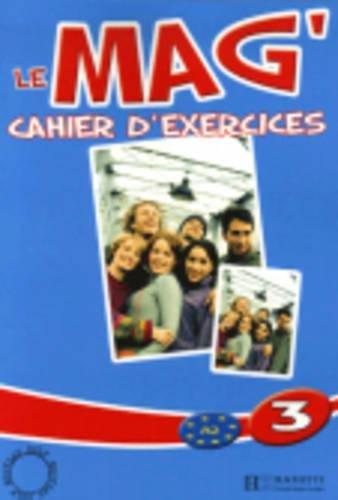 Le Mag' 3 : Cahier d'exercices par Fabienne Gallon, Celine Himber, Charlotte Rastello