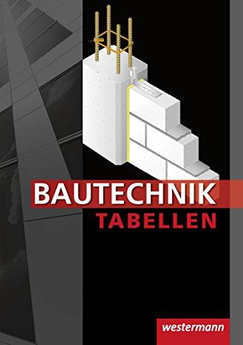 Bautechnik Tabellen: Tabellenbuch