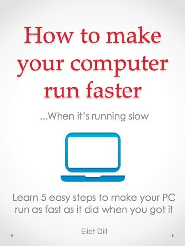 How to Make Your Computer Run Faster...When it is Running Slow (English Edition) (Free Running Pc)