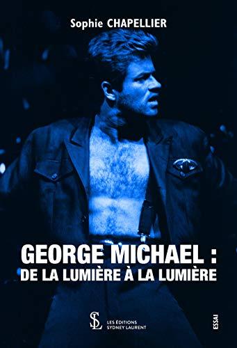 George Michael : De la lumière à la lumière