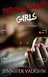 Throw Away Girls (Jaycee Wilder Series) by Jennifer Vaughn (2016-07-15)