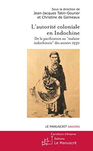 """L'autorité coloniale en Indochine. De la pacification au """"malaise indochinois"""" des années 1930"""