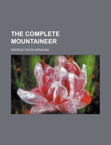 The complete mountaineer