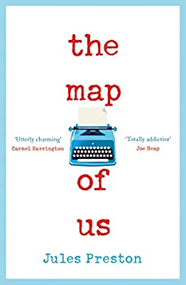 The Map of Us: The most uplifting and unmissable feel good romance of 2018!