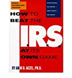 (How to Beat the I.R.S. at Its Own Game: Strategies to Avoid and Fight an Audit) By Amir D. Aczel (Author) Paperback on (Dec , 1995)