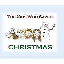 The Kids Who Saved Christmas (English Edition)