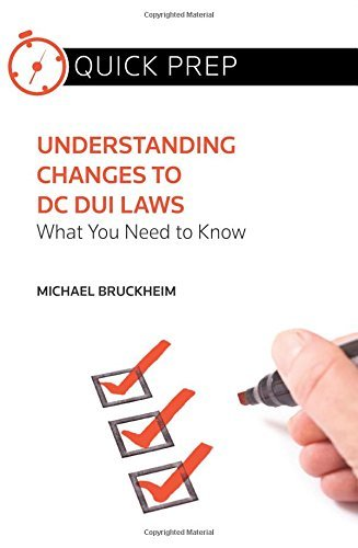 understanding-changes-to-dc-dui-laws-what-you-need-to-know-quick-prep-by-michael-bruckheim-2015-01-0