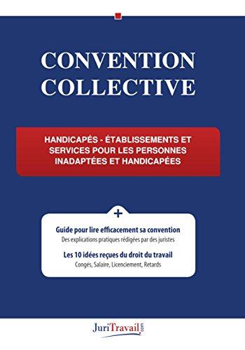 Convention Collective : Handicapés : Établissements et Services pour les Personnes Inadaptées et handicapées