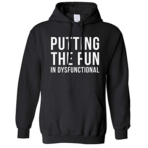 Tim And Ted Funny Unisex Hoodie Putting The Fun In Dysfunctional Hilarious Slogan amusing Unique Original Good Happy Functioning Cool Funny Gift Present