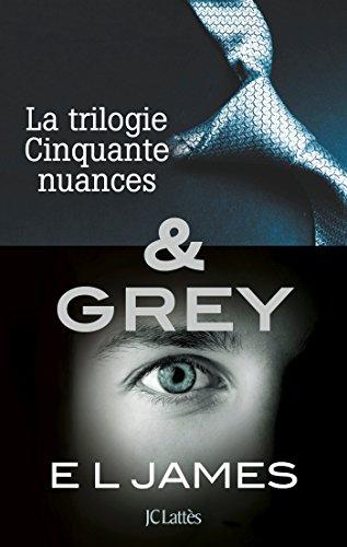 Intégrale Cinquante nuances de Grey : La trilogie Cinquante nuances de Grey & Grey (Romans étrangers) par E L James